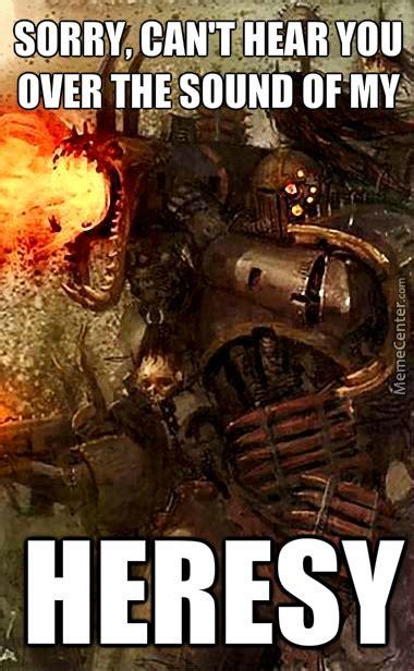 Heresy Meme - heresy meme 28 images trending heresy meme heresy