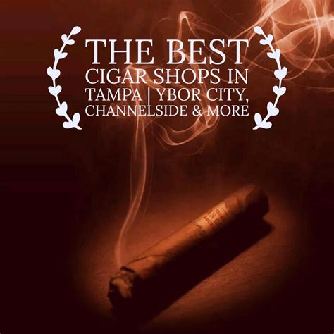 The Best Cigar Shops In Ta Ybor City The Best Cigar Shops In Ta Ybor City Channelside More