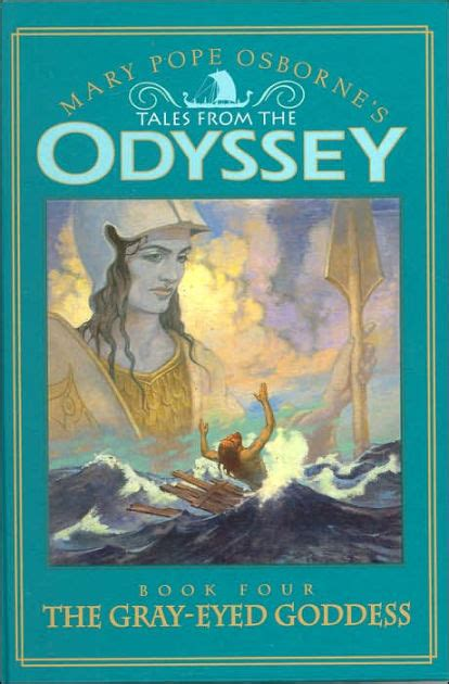 libro an odyssey a father the gray eyed goddess tales from the odyssey series 4 by mary pope osborne troy howell