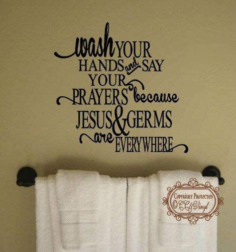 cute sayings for bathroom walls wash your hands and say your prayers bathroom wall decor