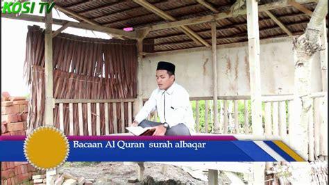download mp3 al quran suara merdu suara merdu bacaan al quran surah albaqarah ayat 28 youtube