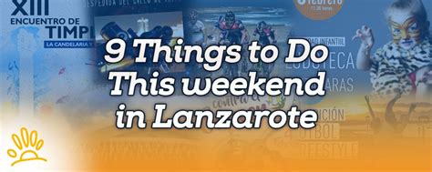5 Things To Start Your Weekend With by Things To Do This Weekend In Lanzarote Holalanzarote