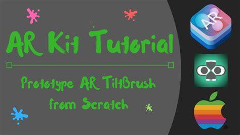 github unity tutorial apple arkit tutorial how to build tilt brush paint demo