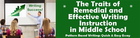 pattern based writing quick easy essay the traits of remedial and effective writing instruction
