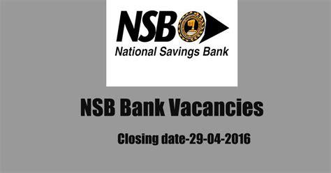 bank closing date nsb bank vacancies closing date 29 04 2016 iqlanka