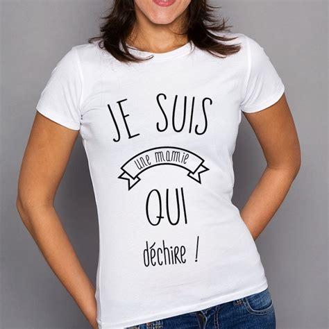 Tshirt Jesuis Une t shirt je suis une mamie qui d 233 chire