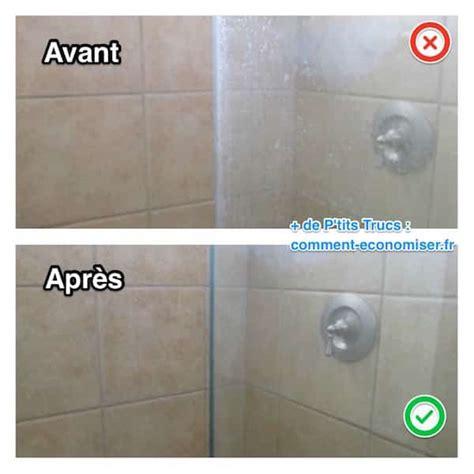 Nettoyer Une Paroi De Traitée Anti Calcaire by Rapide Et Sans Effort Comment Nettoyer La Cabine De