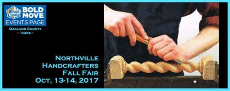 Handcrafters Northville - northville handcrafters fall fair oct 13 14 2017 the