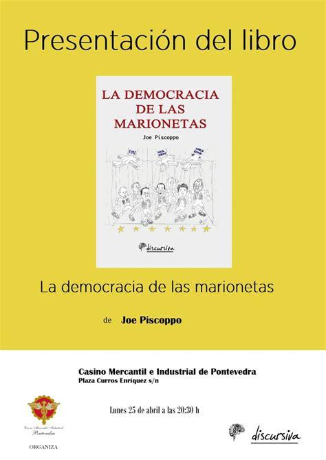 libro la democracia sentimental presentaci 243 n do libro la democracia de las marionetas no mercantil pontevedra viva