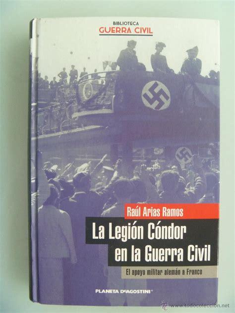 libro legion condor history of guerra civil la legion condor en la guerra ci comprar libros antiguos y literatura militar