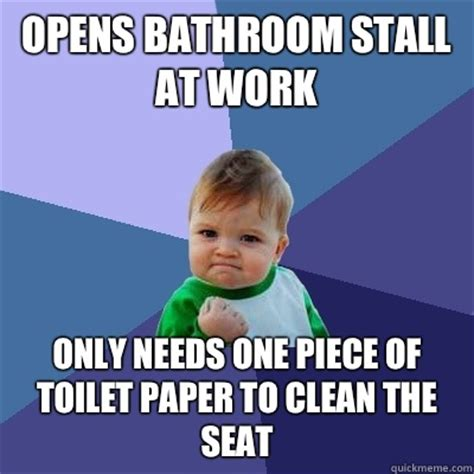 bathroom stall meme opens bathroom stall at work only needs one piece of