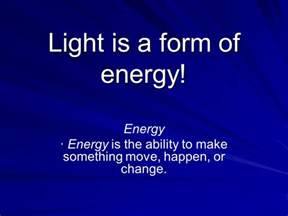 Light Is A Form Of What Energy light 4th grade science ppt