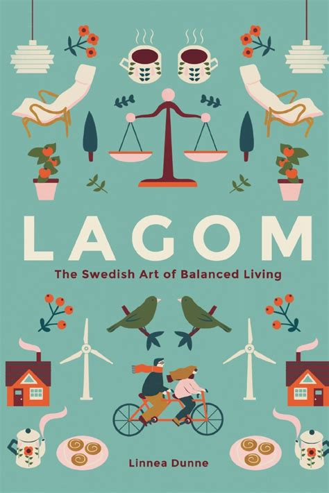 live lagom balanced living the swedish way books 10 ways to live a more balanced