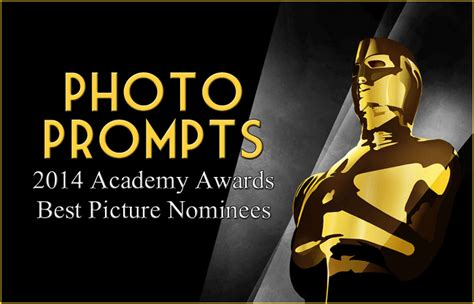 academy awards 2014 best picture photo prompts 2014 academy awards best picture nominees