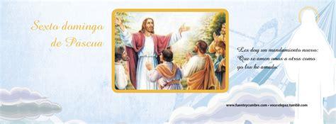 moniciones dominicales ciclo b moniciones ciclo c 2016 betania sexto domingo de pascua