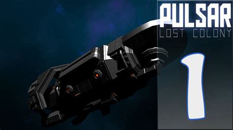 Part Pulsar 1 the show pulsar lost colony pc part 1