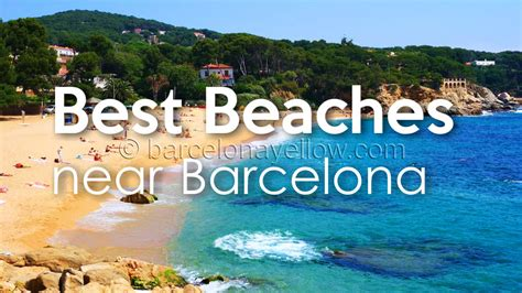 barcelona 2018 best beaches outside barcelona