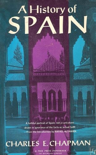 a history of spain books a history of spain by charles e chapman link