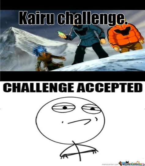 Challenge Meme - challenge accepted by gostriker meme center