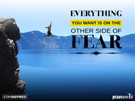 The Other Side Of Fear everything you want is on the other side of fear pravs world