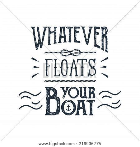 whatever floats your boat nederlands hand drawn inspirational label vector photo bigstock