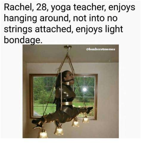 No Strings Attached Memes - funny yoga memes rachel 28 yoga teacher enjoys hanging