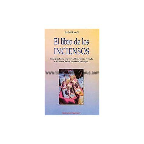 el libro de los 8416748071 el libro de los inciensos tienda nostradamus
