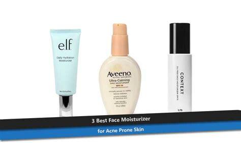best moisturizer for 3 best moisturizer for acne prone skin