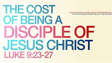what does being a the cost of being a disciple of jesus