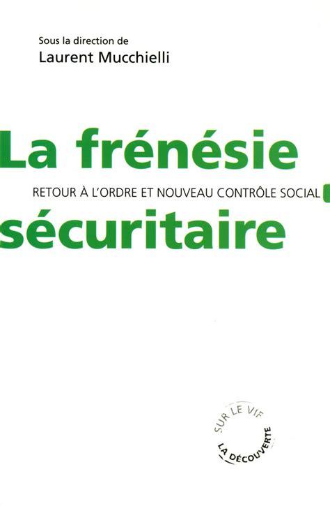 si鑒e social du cr馘it agricole la fr 233 n 233 sie s 233 curitaire laurent mucchielli 201 ditions la
