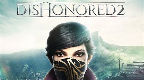 Kaset Ps4 Dishonored 2 dishonored 2 ps4 review impulse gamer