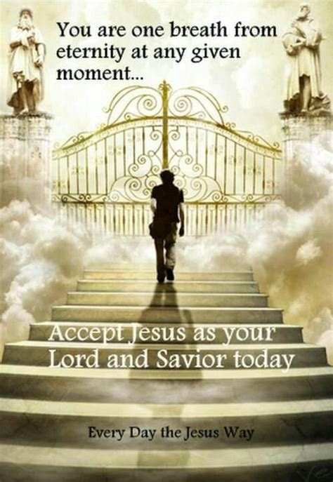 The Gate Of Your the gate of heaven accept jesus as your lord and savior