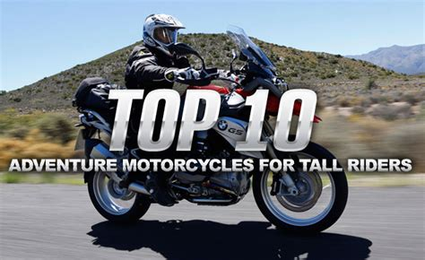 most comfortable motorcycle for tall riders motorcycle com top 10 motorcycles for tall riders