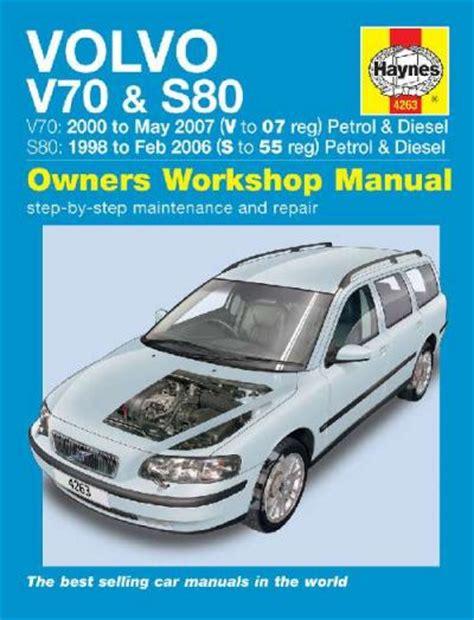 auto repair manual free download 2005 volvo s80 engine control volvo v70 s80 petrol diesel 1998 2007 haynes service repair manual uk workshop car manuals