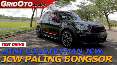 drive test adalah mini countryman jcw test drive gridoto youtube