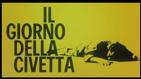 il giorno della civetta l italia e il volto noir della verit 224 parte 2 noir italiano