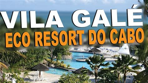 hotel vila gale eco resort  cabo  inclusive resort