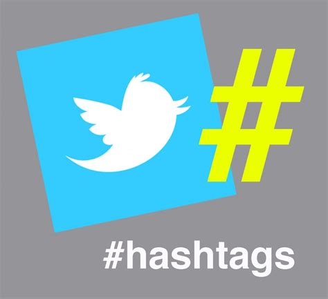 hashtag twitter how to get the most out of twitter hashtags twitter tips