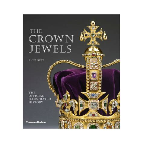 four jewels in my crown books the official illustrated history of the crown jewels