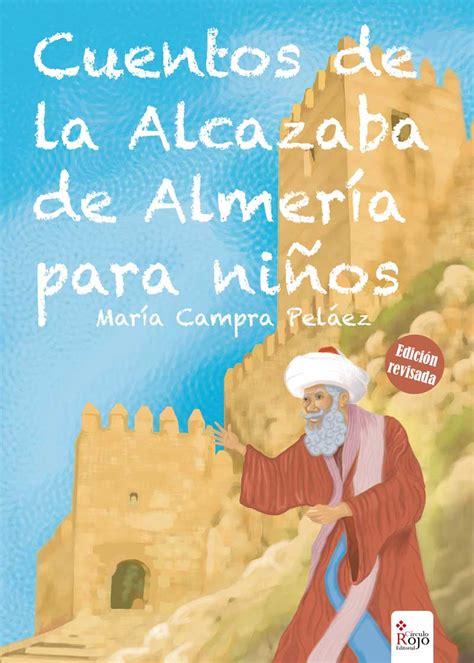 libro alcazaba cuentos de la alcazaba para ni 241 os libros en tuminiyo