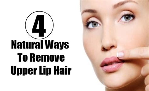 how to remove lip hair 4 ways to remove lip hair without any