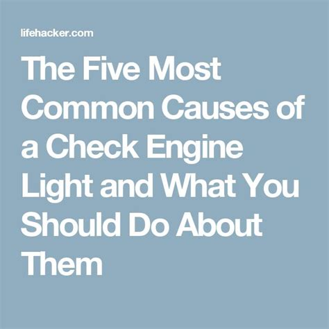 reasons your check engine light comes on the five most common causes of a check engine light and