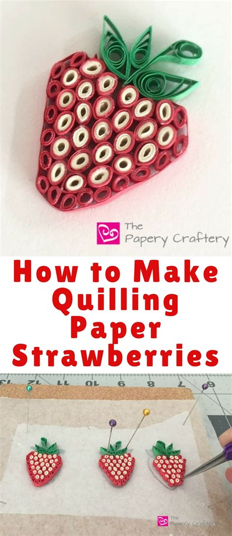 How To Make Paper Quilling - how to make quilling paper strawberries bests