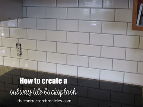 how to tile a kitchen backsplash how to create a subway tile backsplash the contractor chronicles