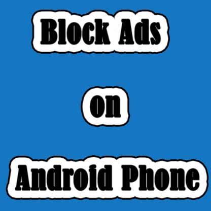 stop ads on android how to remove ads from android apps browsers