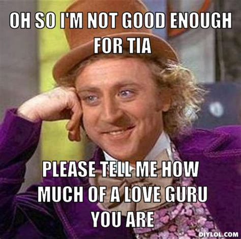 Not Good Enough Meme - funny quotes love guru the hun for