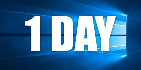 what to do for on day you 1 day left to not be dumb and upgrade to windows 10