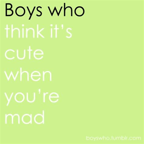 8 Things He Is Thinking When Youre by Boys Who Think It S When You Re Mad He A L W A Y S