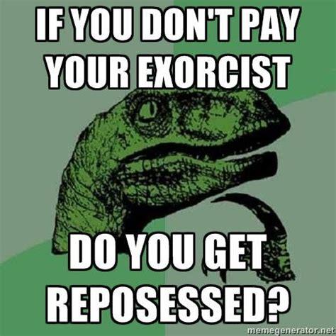 Exorcism Meme - funny exorcist joke dinosaur funny pinterest