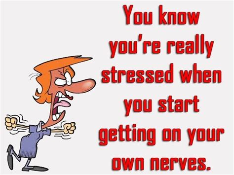 9 Things About That Get On My Nerves by You You Re Really Stressed When You Re Getting On